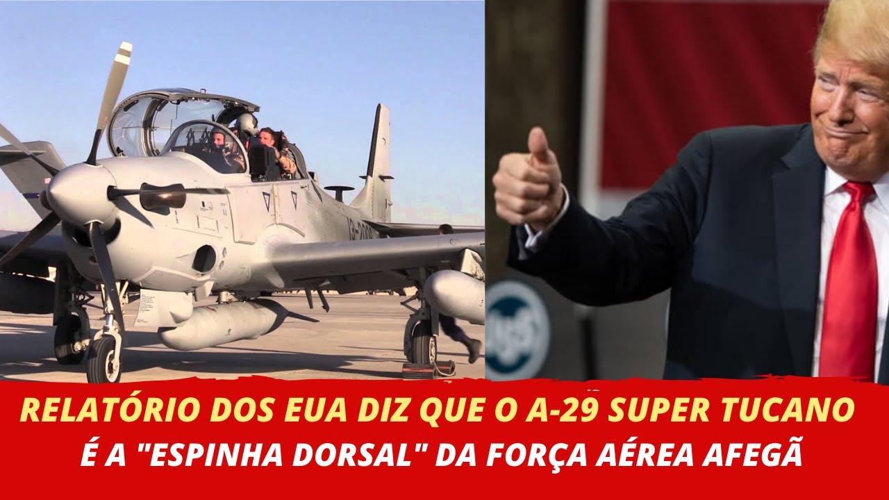 """RELATÓRIO DOS EUA DIZ QUE O A-29 SUPER TUCANOÉ A """"ESPINHA DORSAL"""" DA FORÇA AÉREA DO AFEGANISTÃO"""