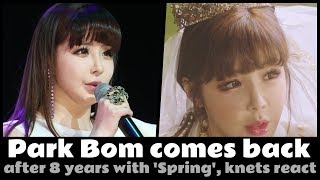 💬 Park Bom comes back after 8 years with 'Spring', knets react