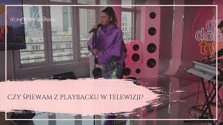 Czy śpiewam z playbacku w telewizji?  (Honorata Skarbek)
