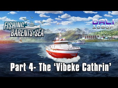 Fishing: Barents Sea   Part 4 - The 'Vibeke Cathrin'   PC Gameplay 1080p 60fps