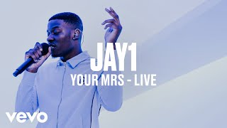 JAY1 - Your Mrs (Live) | Vevo DSCVR