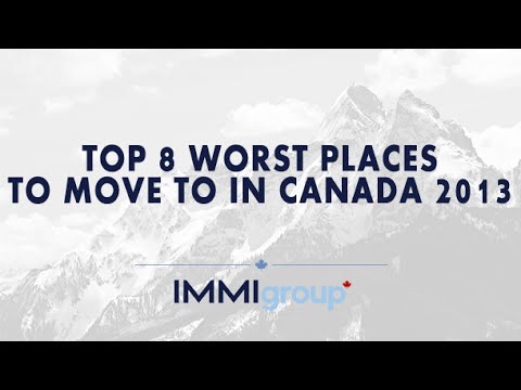 TOP 8 WORST PLACES TO MOVE IN CANADA (2013)