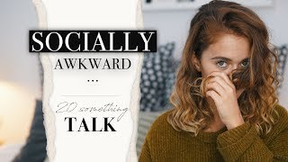 "Sich ""SOCIALLY AWKWARD"" fühlen  & was mir geholfen hat..."