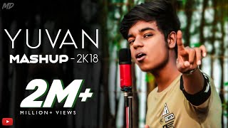Yuvan Mashup 2K18 | MD |#U1forever