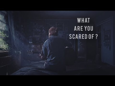 The Last Of Us || What Are You Scared Of ?
