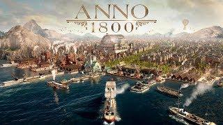 Трогаем Аню и строим империю (Anno 1800)