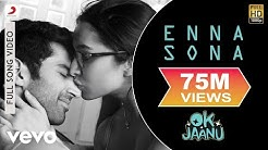 A.R. Rahman - Enna Sona Best Video OK Jaanu Arijit Singh Shraddha Kapoor Aditya Roy