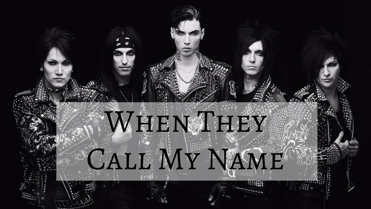 when they call my name black veil brides lyrics youtube