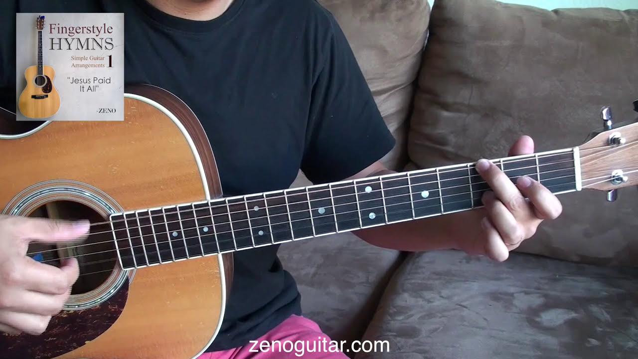 Jesus Paid It All Simple Fingerstyle Arrangement Zeno Youtube