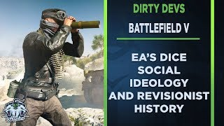 Dirty Devs: Battlefield V DICE Social Ideology and Revisionist History