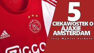 TOP 5 CIEKAWOSTKI: AJAX AMSTERDAM