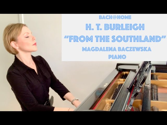 """H. T. Burleigh: """"From the Southland"""" now on YouTube"""