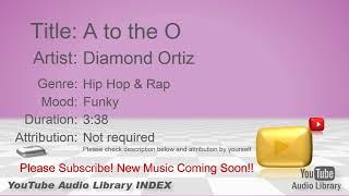 नए नि शुल्क संगीत 2018 एक हे डायमंड ortiz हिप हॉप और रैप फंकी youtube ऑडियो लाइब्रेरी बीजीएम के लिए