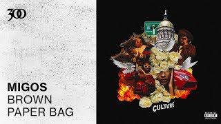 Migos - Brown Paper Bag | 300 Ent (Official Audio)