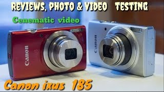 Canon Ixus 185 | Review, Photo & Video Testing Cenematic video By, Gmt. Variation Extra