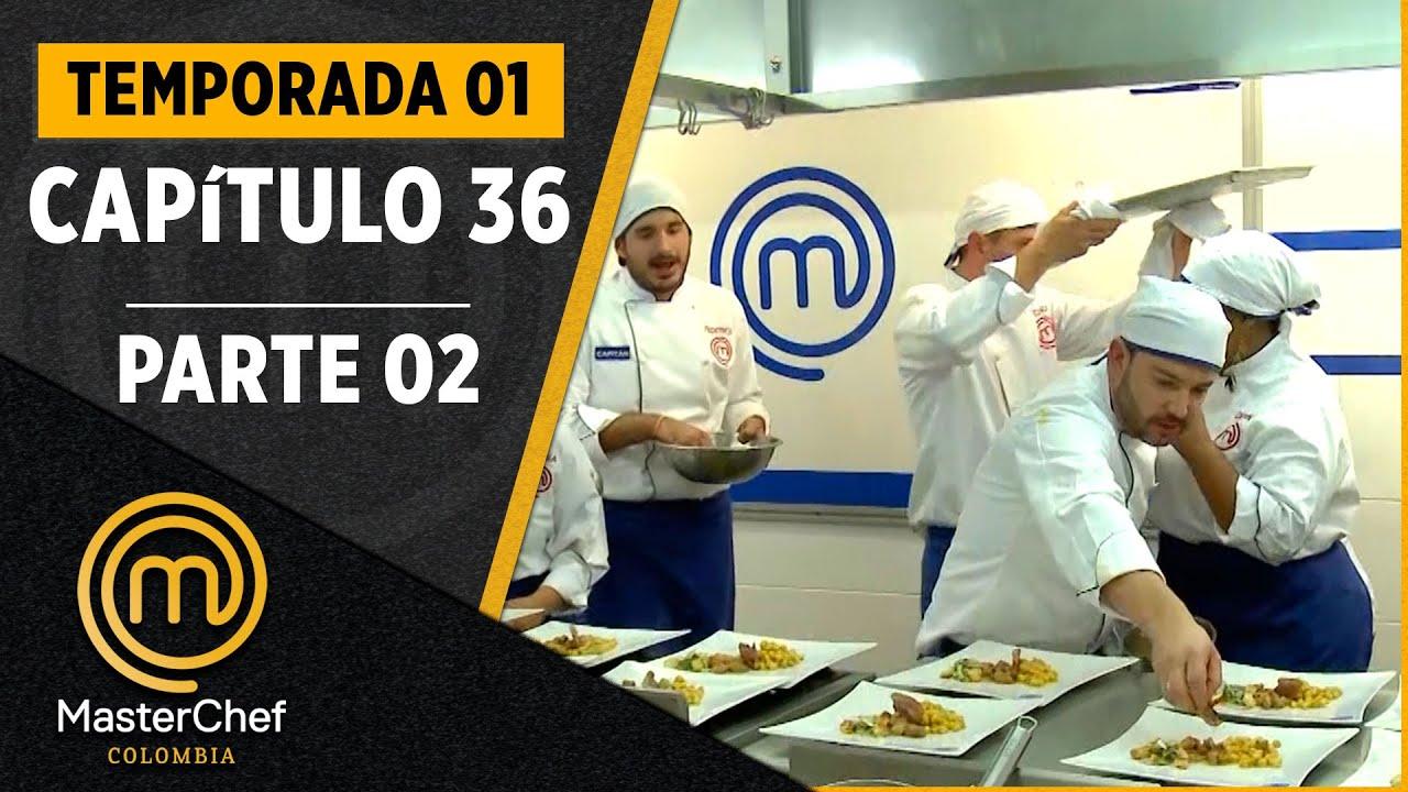 CAPÍTULO 36 - 2/2: Desde la universidad| TEMPORADA 1 | MASTERCHEF COLOMBIA