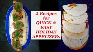 Two Recipes Quick & Easy Holiday Appetizers