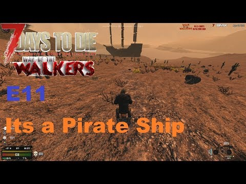 Its a Pirate Ship | WotW Mod | 7 Days to Die Alpha 16 Let's Play Gameplay PC | S01 E11