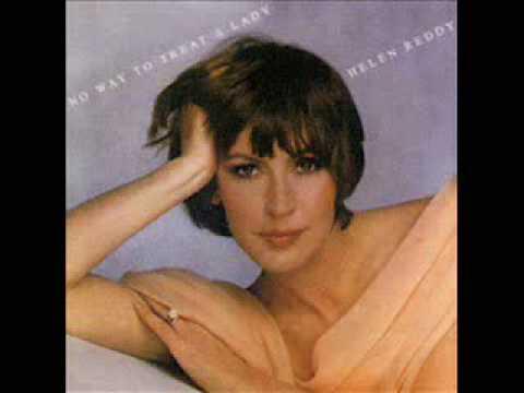 "• Helen Reddy • Aint No Way To Treat  A Lady •[1975] • ""No Way To Treat A Lady"" •"