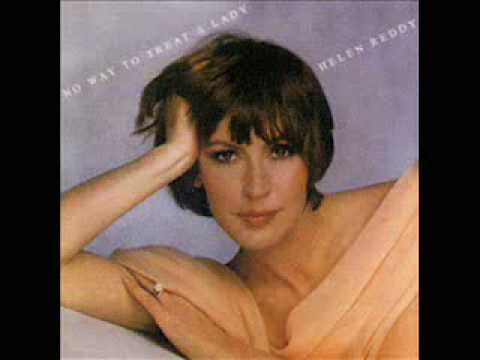 • Helen Reddy • Aint No Way To Treat  A Lady •[1975] •