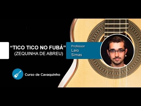 Tico Tico no Fubá - Zequinha de Abreu(AULA DE CAVAQUINHO) - Cordas e Música