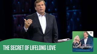 The Secret of Lifelong Love | The MarriageToday Podcast | Jimmy and Karen Evans