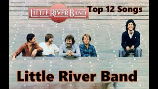 Top 10 Little River Band Songs (12 Songs) Greatest Hits