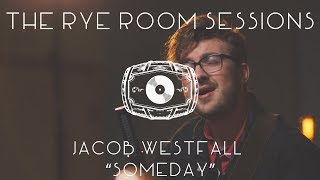 "The Rye Room Sessions - Jacob Westfall ""Someday"" LIVE"