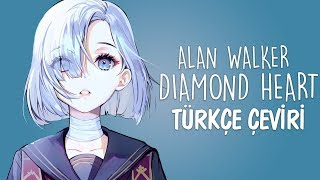 Alan Walker - Diamond Heart (Türkçe Çeviri)