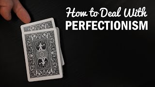 How to Overcome Perfectionism (and the Anxiety it Causes) - College Info Geek