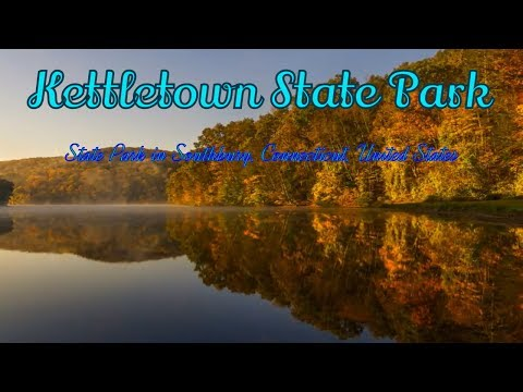 Kettletown State Park, Park in Southbury, Connecticut, United States - The Best State Park