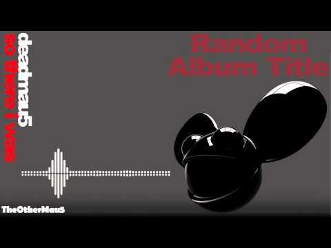 Deadmau5 - So There I Was || HD