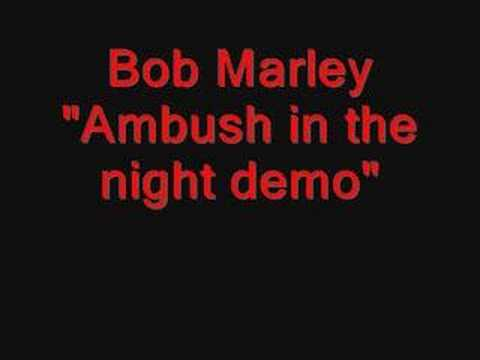 "Bob Marley ""Ambush in the Night demo"""
