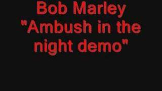 "Bob Marley ""Ambush in the Night demo"""