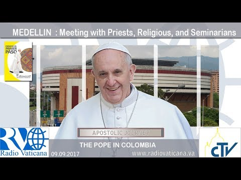 2017.09.09 - Pope Francis in Colombia - Meeting with Priests, Religious, and Seminarians