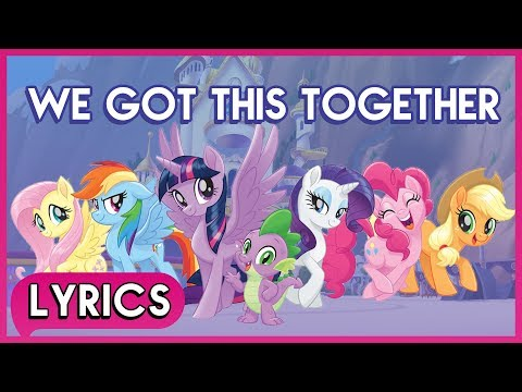 Mane 6 & Spike - We Got This Together (Lyrics) - My Little Pony: The Movie [HD]