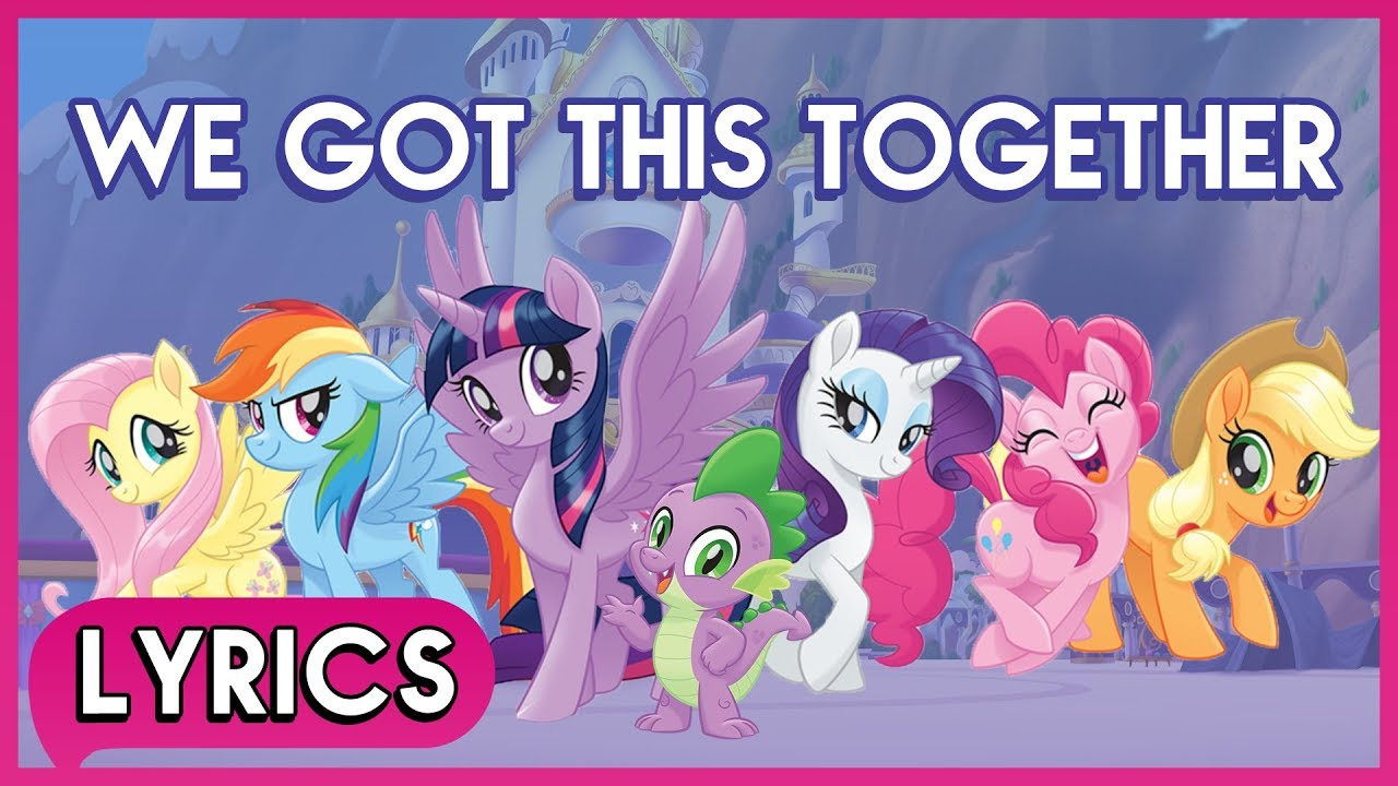 Mane 6& Spike We Got This Together (Lyrics) My Little Pony The Movie [HD] YouTube