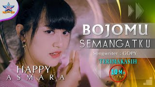 Happy Asmara - Bojomu Semangatku [OFFICIAL]