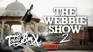 Total BMX Bike Co Presents - The Webbie Show 2