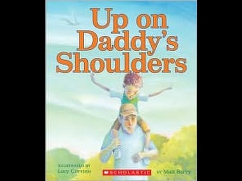Father's day story - Up on Daddy's Shoulders by Matt Berry & Illustrated by Lucy Corvino.