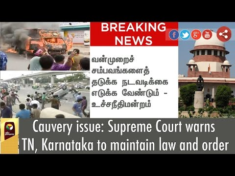 Cauvery issue: Supreme Court warns TN, Karnataka to maintain law and order