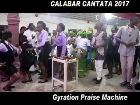 Gyration Praise Machine @ Calabar Cantata 2017