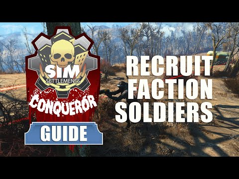 Sim Settlements Conqueror Guides: Recruit Faction Soldiers