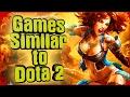 TOP 10 - Games Similar to Dota 2