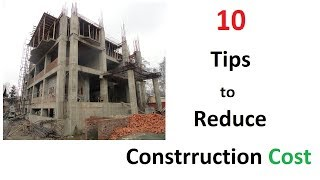 10 tips to reduce the cost of construction