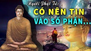 Có Nên Tin Vào Số Phận Không ? Nghe Phật Dạy Về Cách Thay Đổi Số Phận Để Trở Nên Giàu Sang Hạnh Phúc