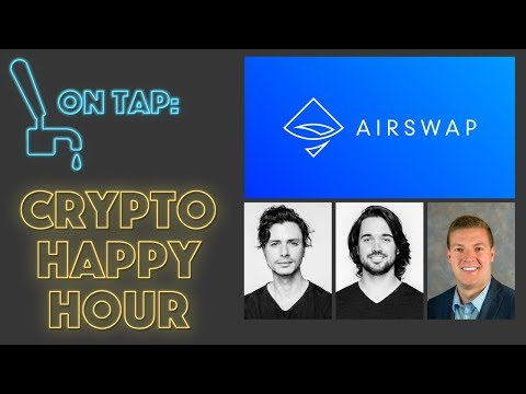 Chat with AirSwap, Talking Decentralized Exchanges - Crypto Happy Hour