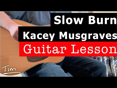 Kacey Musgraves Slow Burn Guitar Chords, Lesson, and Tutorial