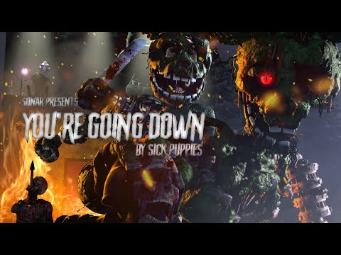 [SFM-FNAF] - 'You're Going Down' by Sick Puppies. [When ...