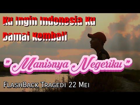 "Free Download Ku Ingin Indonesia Ku Damai Kembali (flashback) Tragedi 22 Mei ""manisnya Negeri Ku"" Cover Mp3 dan Mp4"